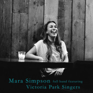MARA SIMPSON & Victoria Park Singers – 24 May 2018, 7.30pm