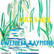 BRIGID MAE POWER, DUCK BAKER, GWENIFER RAYMOND – 26 October, 7pm