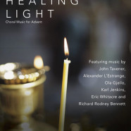 HEALING LIGHT: MUSIC FOR ADVENT  LUMEN CHAMBER CHOIR  SATURDAY 10 DECEMBER, 7pm