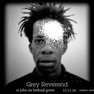 GREY REVEREND 15 November, 7pm